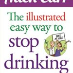 "72 Days Sober – ""The Easy Way to Stop Drinking"" Illustrated Edition"